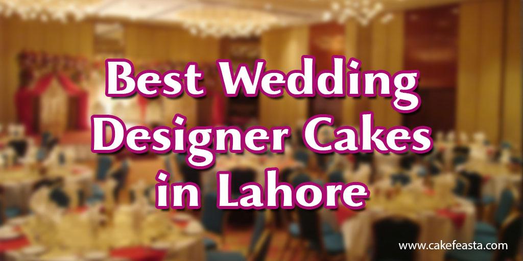 Best Wedding Designer Cakes in Lahore