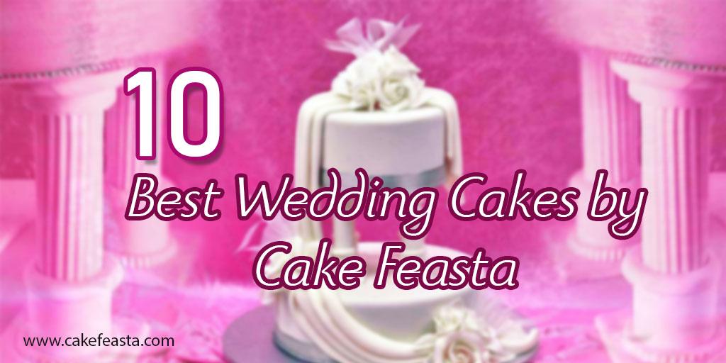 10 Best Wedding Cakes by Cake Feasta