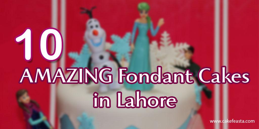 10 Amazing Fondant Cakes in Lahore