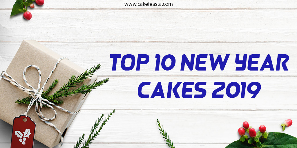 Top 10 New Year Cakes 2019
